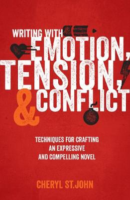 Writing with Emotion, Tension & Conflict by Cheryl St. John