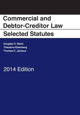 Commercial and Debtor-Creditor Law Selected Statutes by Douglas G. Baird