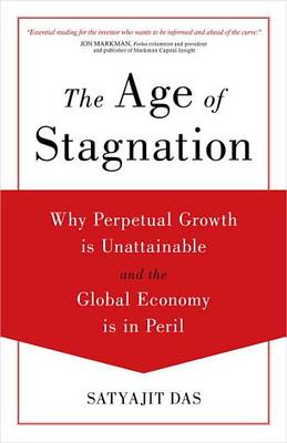 Age of Stagnation by Satyajit Das