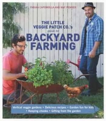 Little Veggie Patch Co's Guide to Backyard Farming book
