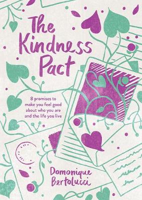 The Kindness Pact: 8 Promises to Make You Feel Good About Who You Are and the Life You Live book