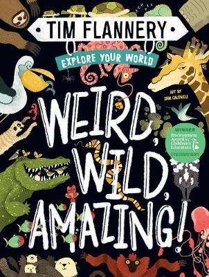 Explore Your World: Weird, Wild, Amazing!: Explore Your World #1 by Prof. Tim Flannery