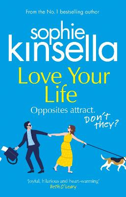 Love Your Life: The joyful and romantic new novel from the Sunday Times bestselling author by Sophie Kinsella