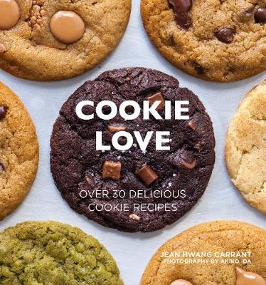 Cookie Love: Over 30 delicious cookie recipes by Jean Hwang Carrant