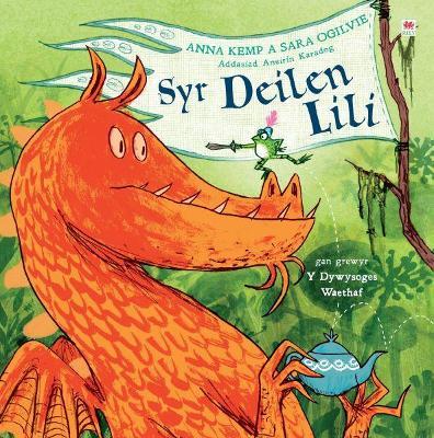 Syr Deilen Lili by Anna Kemp