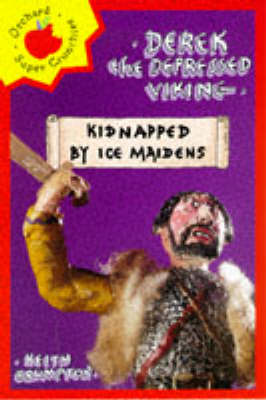 Derek the Depressed Viking: Kidnapped by Ice Maidens by Keith Brumpton