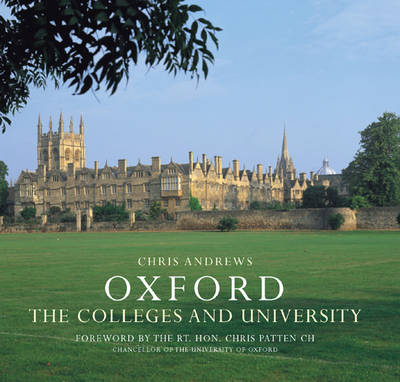 Oxford the Colleges & University by Chris Andrews