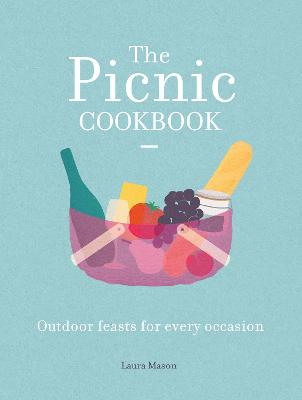 The Picnic Cookbook by Laura Mason