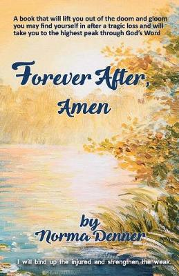 Forever After, Amen by Norma Denner