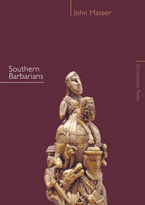 Southern Barbarians by John Mateer