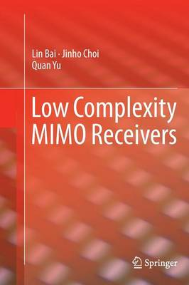 Low Complexity MIMO Receivers by Jinho Choi