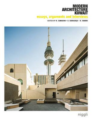 Modern Architecture Kuwait, Vol. 2. : Essays, Arguments, Interviews Modern Architecture Kuwait, Vol. 2. Volume 2 by Ricardo Camacho