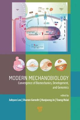 Modern Mechanobiology: Convergence of Biomechanics, Development, and Genomics book