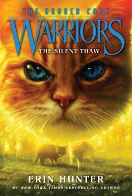 Warriors: The Broken Code #2: The Silent Thaw book