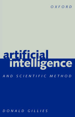 Artificial Intelligence and Scientific Method by Donald Gillies