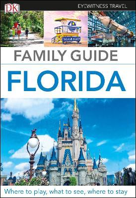 DK Eyewitness Family Guide Florida by DK Eyewitness