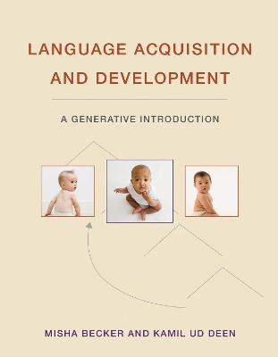 Language Acquisition and Development: A Generative Introduction book