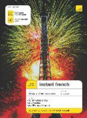 Teach Yourself Instant French - Third Edition (Double CD Pack) by Elisabeth Smith