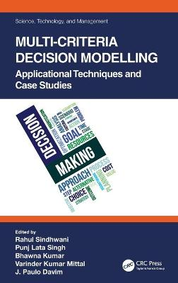 Multi-Criteria Decision Modelling: Applicational Techniques and Case Studies by Rahul Sindhwani