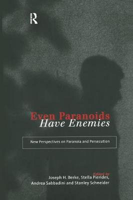 Even Paranoids Have Enemies by Joseph H. Berke
