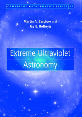 Extreme Ultraviolet Astronomy by Martin A. Barstow