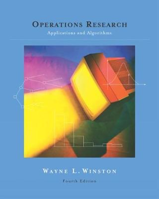 Operations Research: Applications and Algorithms (with CD-ROM and InfoTrac (R)) by Wayne Winston