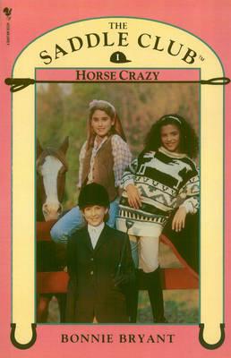 Saddle Club Book 1: Horse Crazy by Bonnie Bryant