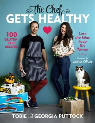 Chef Gets Healthy by Tobie Puttock