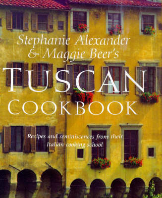 The Tuscan Cookbook by Stephanie Alexander