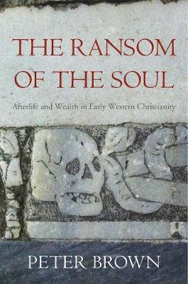 The Ransom of the Soul by Peter Brown