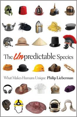 The Unpredictable Species by Philip Lieberman