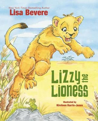 Lizzy the Lioness by Lisa Bevere