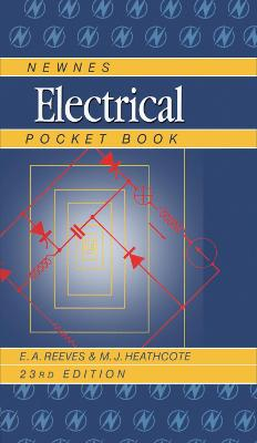 Newnes Electrical Pocket Book by E A Reeves