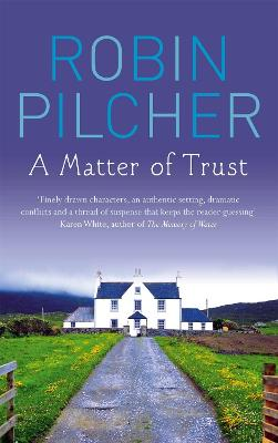 Matter Of Trust by Robin Pilcher