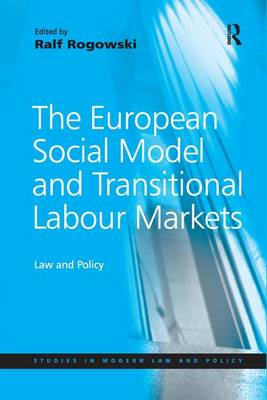 European Social Model and Transitional Labour Markets by Professor Ralf Rogowski