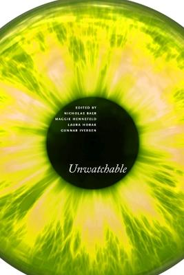 Unwatchable by Nicholas Baer
