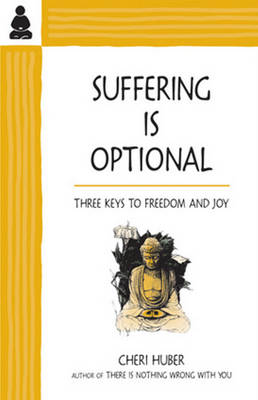 Suffering Is Optional by Cheri Huber