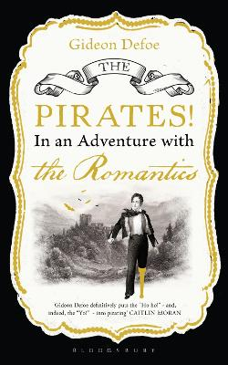 Pirates! in an Adventure with the Romantics book