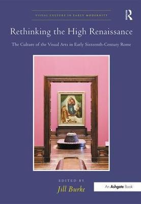 Rethinking the High Renaissance by Jill Burke