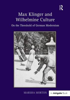 Max Klinger and Wilhelmine Culture book
