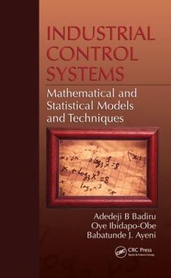 Industrial Control Systems by Adedeji B. Badiru