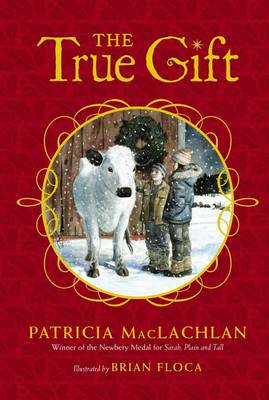 True Gift by Patricia Maclachlan