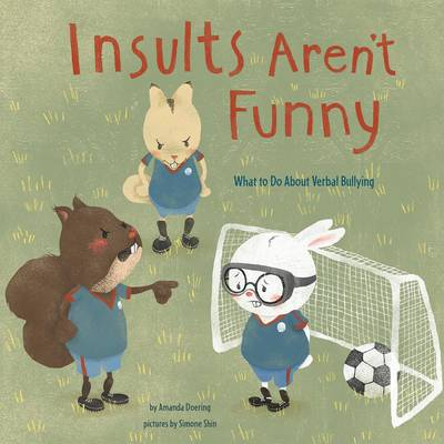 Insults Aren't Funny by Amanda F Doering