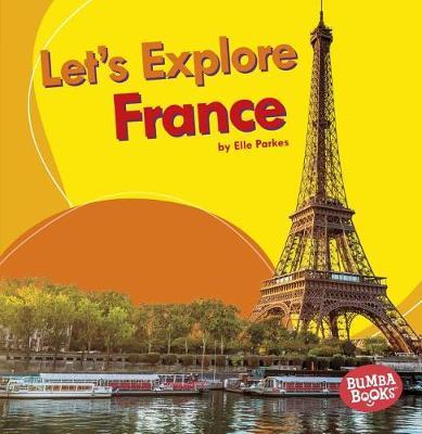 Let's Explore France by Elle Parkes