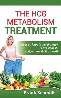 The Hcg Metabolism Treatment by Dr Frank Schmidt