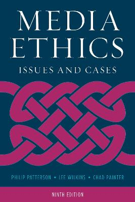 Media Ethics: Issues and Cases by Lee Wilkins