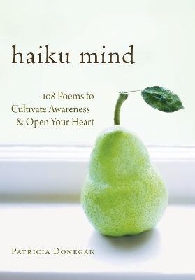 Haiku Mind by Patricia Donegan