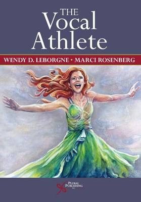 The Vocal Athlete by Wendy LeBorgne