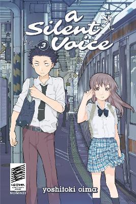 Silent Voice Volume 3 by Yoshitoki Oima
