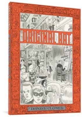 Original Art: Daniel Clowes (the Fantagraphics Studio Edition) by Daniel Clowes